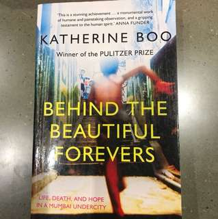Behind The Beautiful Forevers by Katherine Boo (Pulitzer Prize Winner)