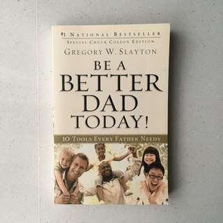 Be A Better Dad Today book