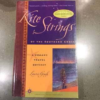 Kite Strings of the Southern Cross (A Woman's Travel Odyssey)  - A passionate journey of love, discovery and serendipity radiating from a remote Fijian beach to the far reaches of the globe