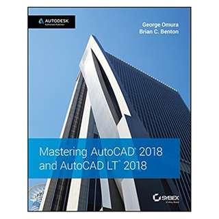 Mastering AutoCAD 2018 and AutoCAD LT 2018 BY George Omura (Author), Brian C. Benton (Author)