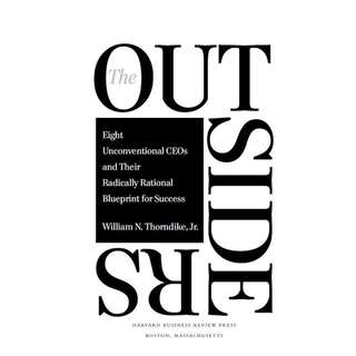 [$1] The Outsiders: Eight Unconventional CEOs and Their Radically Rational Blueprint for Success