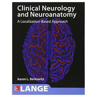 Lange Clinical Neurology and Neuroanatomy: A Localization-Based Approach BY Aaron Berkowitz