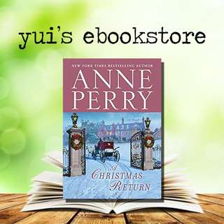 YUI'S EBOOKSTORE - A CHRISTMAS RETURN - ANNE PERRY