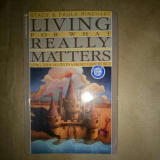 Living for what really matters, Long-term values in a short-term world by Stacy and Paula Rineheart