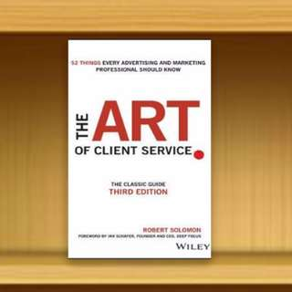 BN - The Art of Client Service : The Classic Guide, Updated for Today's Marketers and Advertisers (Hardcover / Hardback) By Robert Solomon