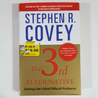 The 3rd Alternative by Stephen R. Covey [Hardcover]