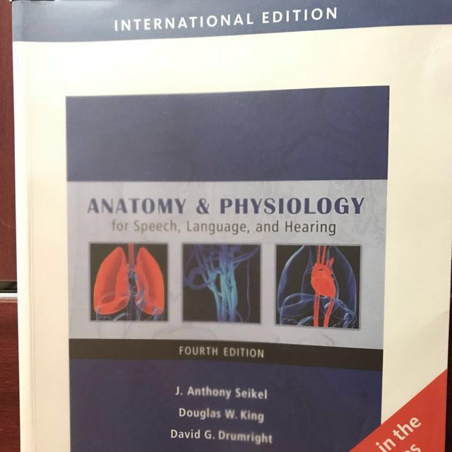 Seikel JA\'s Anatomy and Physiology for Speech, Language and Hearing ...