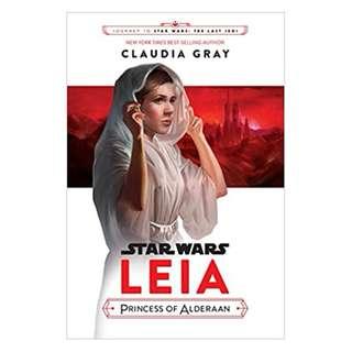 Journey to Star Wars: The Last Jedi Leia, Princess of Alderaan (Star Wars: Journey to Star Wars: The Last Jedi) BY Claudia Gray