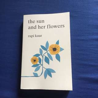 Rupi Kaur - The sun and her flowers