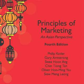 Principles of Marketing, An Asian Perspective, 4th Edition