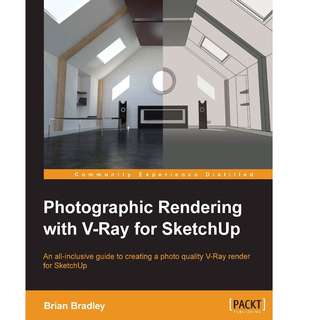 Photographic Rendering with VRay for SketchUp BY Brian Bradley