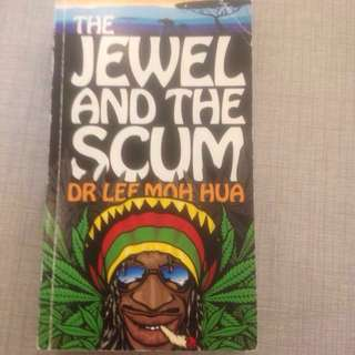 The Jewel and The Scum - a novel & autobiography of a Singaporean doctor in a small mining town in Zimbabwe; rich, diverse & oftentimes frustrating, heart rending experiences against tumultuous background of social, economic & political unrest