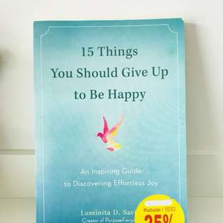 15 Things You should give To Be happy