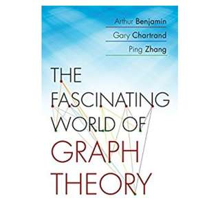 The Fascinating World of Graph Theory BY Arthur Benjamin  (Author),‎ Gary Chartrand (Author),‎ Ping Zhang  (Author)
