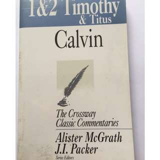 1&2 Timothy & Titus: The Crossway Classic Commentaries