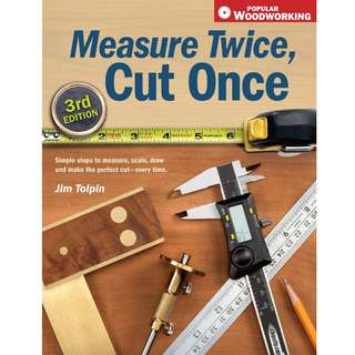 Measure Twice, Cut Once Simple Steps to Measure, Scale, Draw and Make the Perfect Cut Every Time