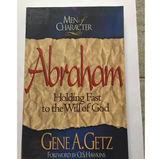 Men of Character - Abraham by Gene A. Getz