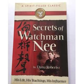 Secreties of Watchman Nee by Dana Roberts