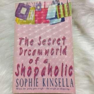 The secret dreamworld of a shopaholic by: Sophie Kinsella