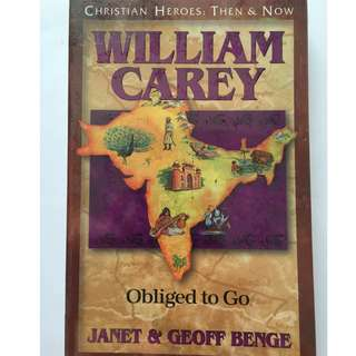 Christian Heroes Then & Now: William Carey by Janet & Geoff Benge