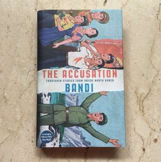 The Accusation by Bandi - Hardbound- The only fiction published out of North Korea