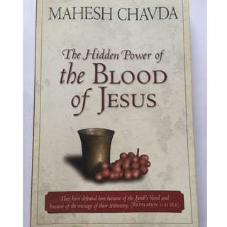The Hidden Power of the Blood of Jesus by Mahesh Chavda