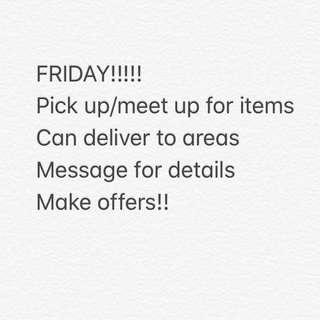 Pick up Friday