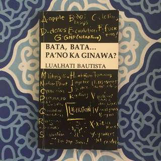Bata, Bata... Pano Ka Ginawa by Lualhati Bautista