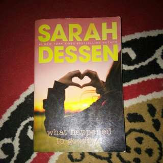 "SARAH DESSEN ""what happened to goodbye"""