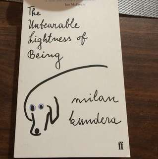The Unbearable Lightness of Being- Milan Kundera