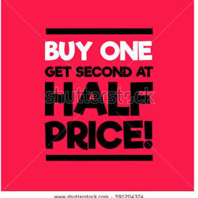 BUY ONE GET ONE 1/2 PRICE