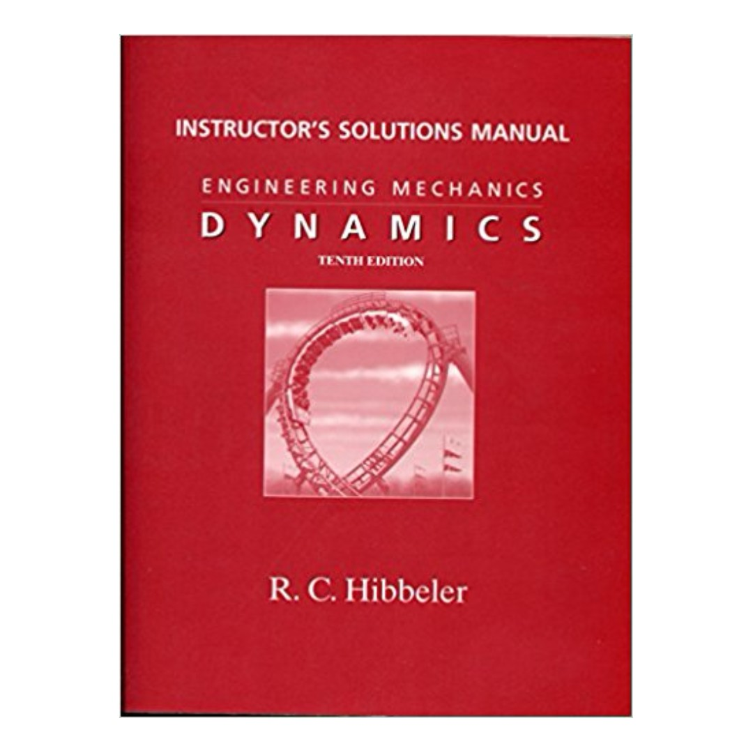 Engineering Mechanics Dynamics, Instructor's Solution Manual 14th Edition  BY R. C. HIBBELER, Books & Stationery, Fiction on Carousell