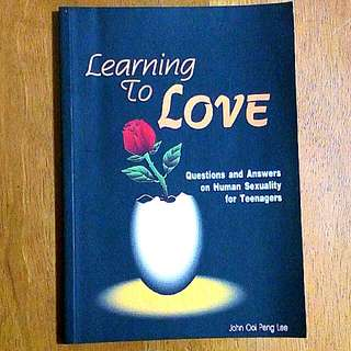 Learning to LOVE - Questions & Answers on Human Sexuality for Teenagers