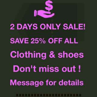 SAVE 25% OFF ALL clothing & shoes