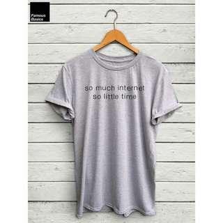 So Much Internet Little Time Design T-Shirt Custom Tee