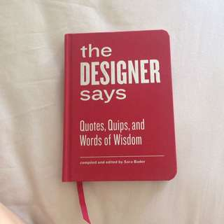 The designer says: quotes n quips