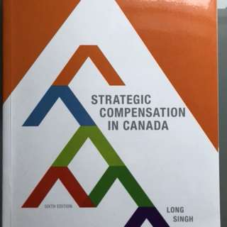 Strategic Compensation in Canada sixth edition Long Singh  HRA831 GREAT CONDITION