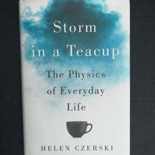 Storm in a Teacup; The Physics of Everday Life by Helen Czerski