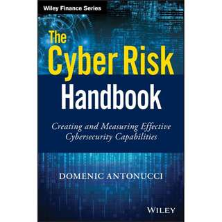 The Cyber Risk Handbook Creating and Measuring Effective Cybersecurity Capabilities
