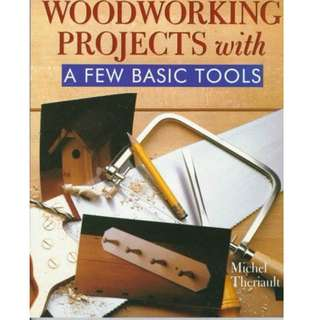 Woodworking Projects With A Few Basic Tools