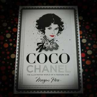 Coco Chanel The Illustrated World of A Fashion Icon by Megan Hess