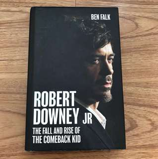 Robert Downing Jr. ( The fall and rise of the comeback Kid) by Ben Falk - Hardbound copy