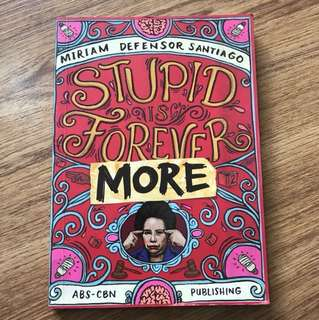 Stupid is Forever More by Miriam Santiago