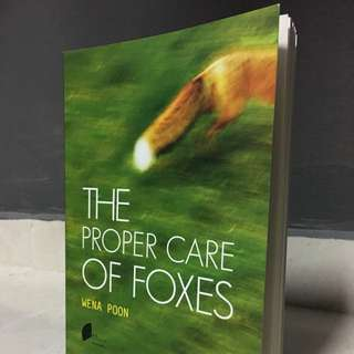 The Proper Care of Foxes by Wena Poon (BRAND NEW!)