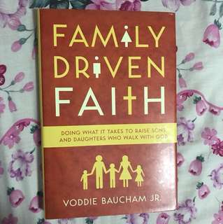 (New Hardcover) Family Driven Faith: Doing What It Takes to Raise Sons and Daughters Who walk with God By Voddie Baucham JR