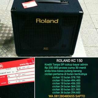 ROLAND KC 150 BISA DI CICIL