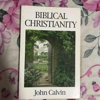 Biblical Christianity By John Calvin