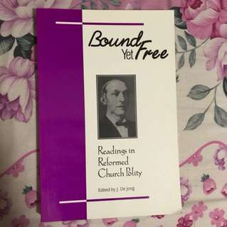 Bound Yet Free: Readings in Reformed Church Polity