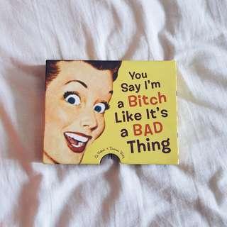 """""""You Say I'm a Bitch Like It's a Bad Thing"""" book - 79K *langka*"""