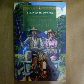Pollyanna Grows Up by Eleanor H Porter